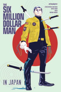 Cover for The Six Million Dollar Man TP - David Hahn (art), Christopher Hastings (writer), Michael Walsh (cover), November, 2019 - A man in a yellow jacket standing with katanas piercing various parts of his body