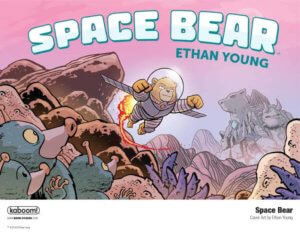 Space Bear, Ethan Young, BOOM! Studios, 2020