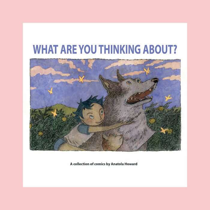 A young child hugs a wolf on the cover of Anatola Howards What Are You Thinking About? from Shortbox