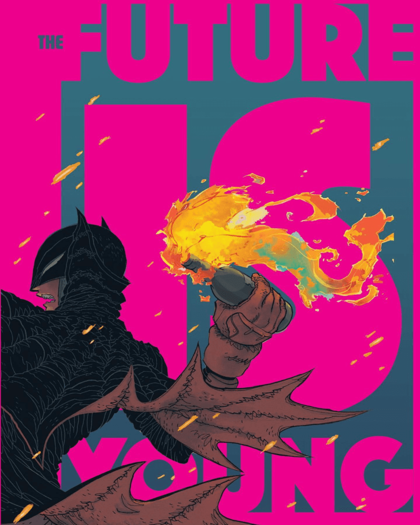 "Batman prepares to throw a molotov cocktail with the words ""The future is young"" in large pink letters in the background"