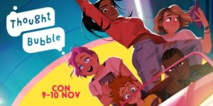 Con Diary: Thought Bubble 2019