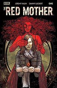 The Red Mother #1 Ed Dukeshire (Letterer),Jeremy Haun (Writer),Danny Luckert (Artist) BOOM! Studios December 11, 2019