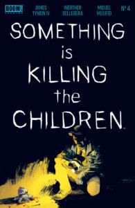 Something is Killing the Children #4 Werther Dell'Edera (Artist),Andworld Design (Letterer),Miquel Muerto (Colorist),James Tynion IV (Writer) BOOM! Studios December 11, 2019