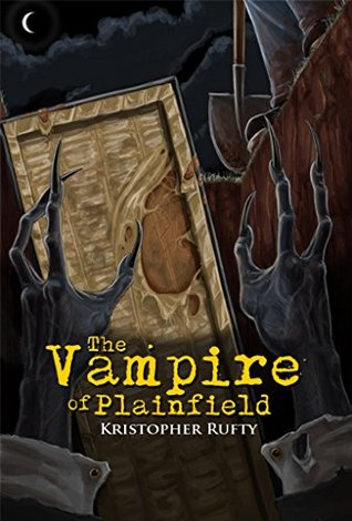 Cover of The Vampire of Plainfield by Kristopher Rufty