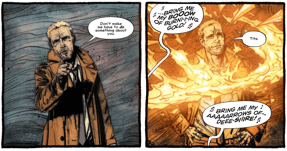"Two panels from John Constantine: Hellblazer. The first has Constantine pointing at the viewer while saying, ""Don't make me have to do something about you."" The second has a voice off-screen singing ""Bring me my bow of burning gold! Bring me my arrows of desire!"" Constantine looks irritated and resigned while saying, ""Tits."""