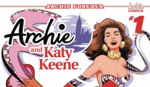 Cover Girl: Archie and Katy Keene #1