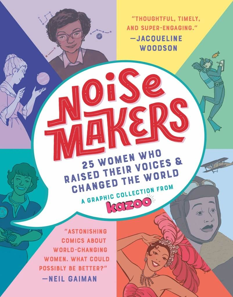 Cover of Noisemakers: 25 Women Who Raised Their Voices and Changed the World