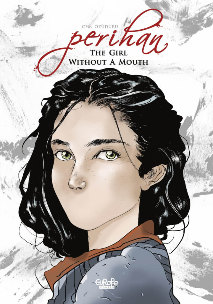 Perihan: The Girl Without a Mouth Cover. Cem Ozuduru. Europe Comics. January 22, 2020