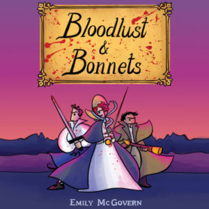 Bloodlust and Bonnets Delivers a Madcap Good Time