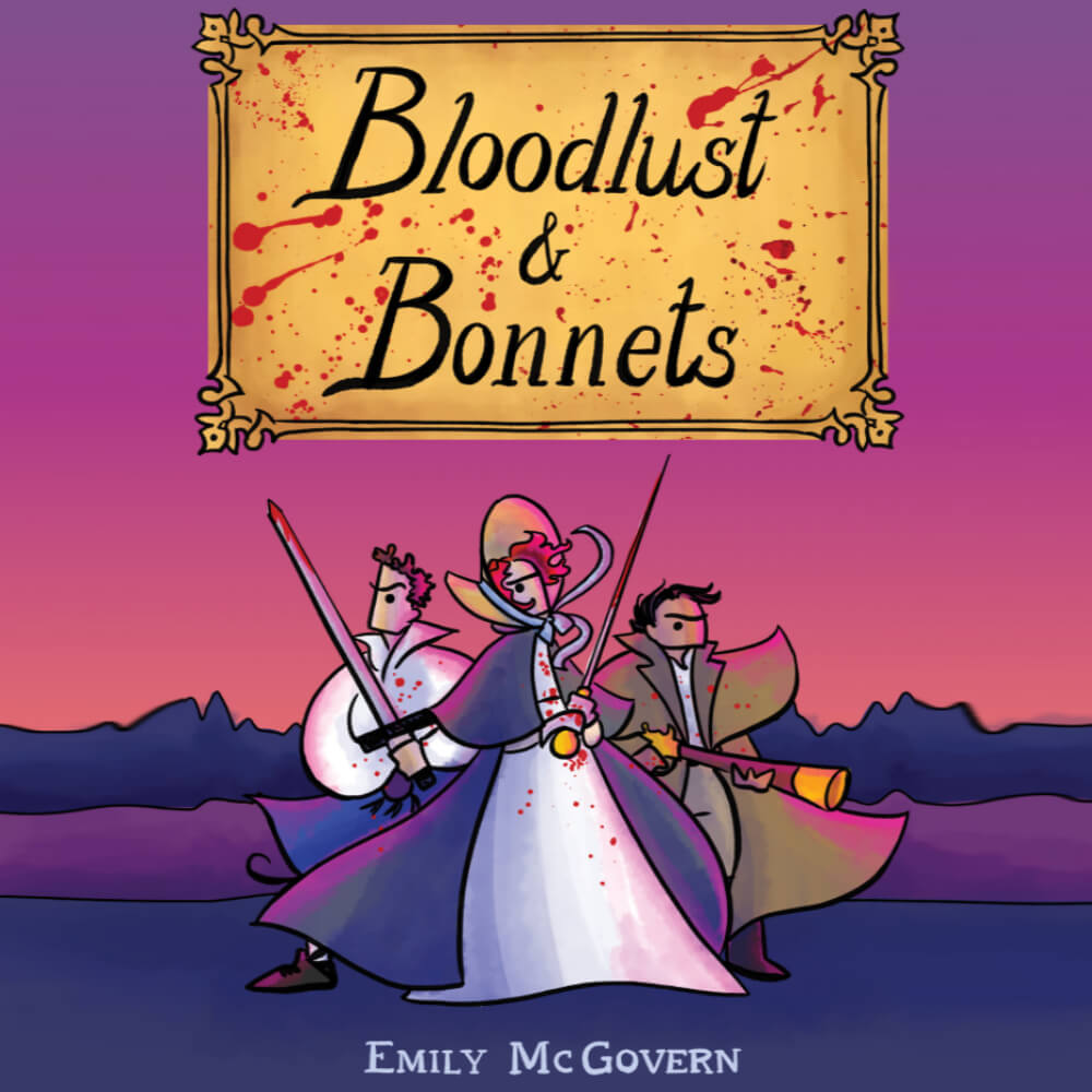 the cover of Bloodlust and Bonnets by Emily McGovern shows three sword-weilding figures against a sunset