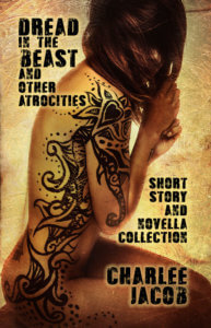 Cover of the second edition of the Dread in the Beast collection by Charlee Jacob