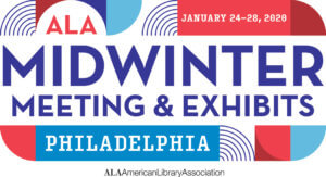 Horizontal Logo that says ALA Midwinter Meeting and Exhibits Philadelphia, The date January 24-28, 2020 is in the top right corner. ALA American Library Association is in small black letters under the graphic logo. The logo has red and blue graphic details.