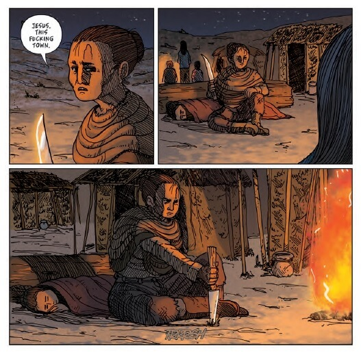 Panel 1: A woman with a harrowed expression says, 'Jesus. This fucking town.' Panel 2: She holds a knife, sitting on the ground, close to a young girl wrapped in blankets lying down behind her. Panel 3: She stabs the knife in the ground in front of her, looking past a campfire.