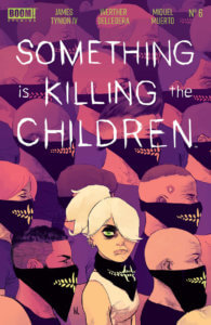 Something is Killing the Children #6 Werther Dell'Edera (artist), Andworld Design (letterer), Miquel Muerto (colourist), James Tynion IV (writer) BOOM! Studios March 18, 2020