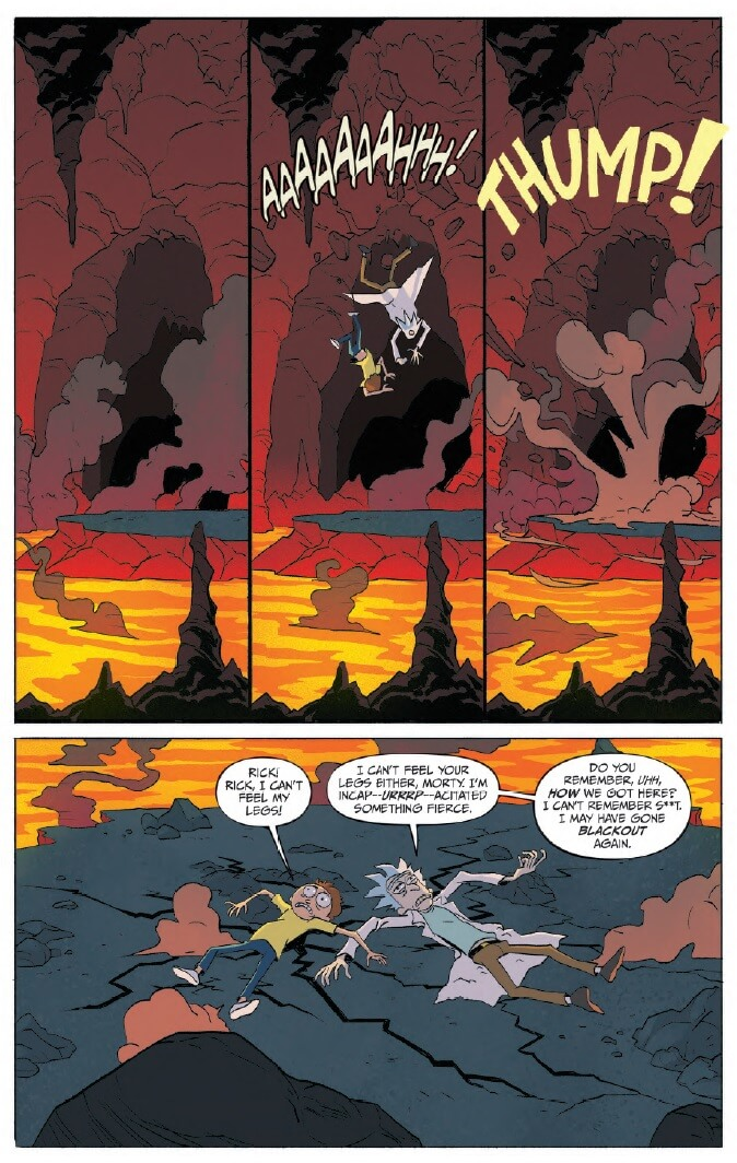 A 3-panel sequences of two figures crash landing on a small, rocky island surrounded by a stream of lava inside a cave. In the next wide panel, the two lie down prone on the island's cracks, conversing: 'Rick! Rick, I can't feel my legs!' 'I can't feel your legs either morty. I'm incap--URRRP-acotated something fierce. Do you remember, uhh, how we got here? I can't remember s**t, I may gone blackout again.'