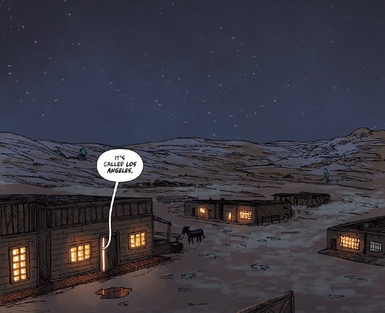 A cropped view of a settlement of low-rising buildings under a night sky in the desert. A speech bubble stretches out from one of the building's lit, open doors, saying, 'It's called Los Angeles.'