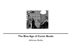"The Making of ""The Blue Age of Comic Books"""