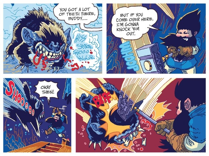 First panel: A primal monster hisses as blood drips from its bare, sharp teeth. A speech bubble peeks into it, reading, 'You got a lot of teeth there buddy...'. Second panel: A bearded dwarf swings her hammer, saying 'But if you come over here, I'm gonna knock 'em out'. Third panel: The creature lunges at the dwarf while she yells, 'Okay then!' Fourth panel: The dwarf bashes into the creature's head with her hammer while a few of its teeth even pop off.