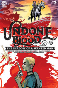 Ethel stands silhouetted before a blood splat on Sami Kivelä's cover to Undone by Blood #3.