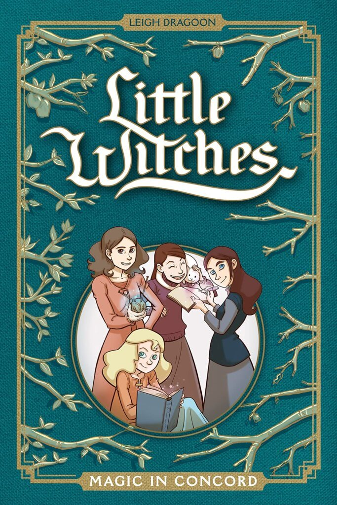 The Gold-Gilt cover of Little Witches features green growing branches,the Match sisters, and the title in flowing script. C Oni Pres 2020