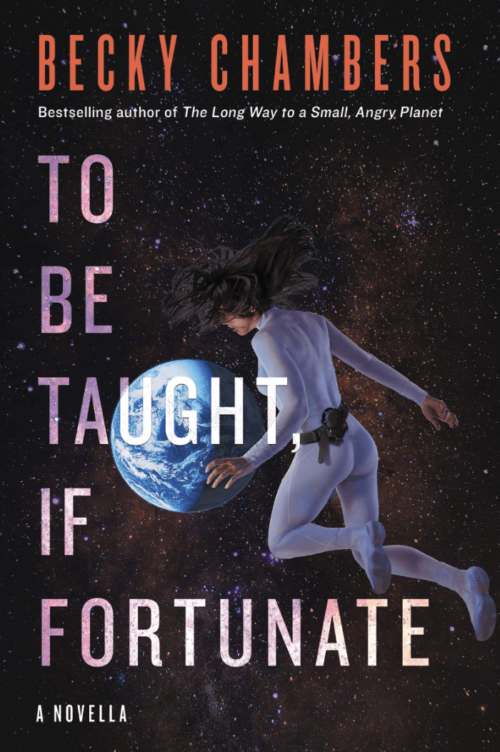 Cover of To Be Taught, If Fortunate by Becky Chambers