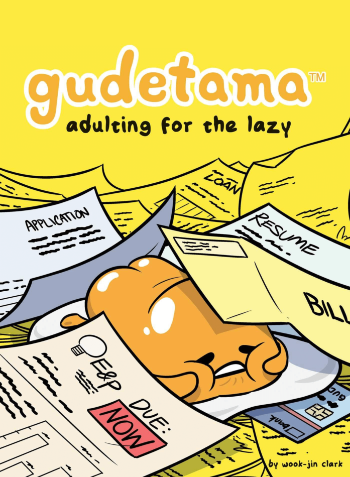 "An anthropomorphized egg yolk squishes its face under piles of paperwork. The title, ""Gudetama: Adulting for the Lazy"", hovers above against a solid, bright yellow backdrop."
