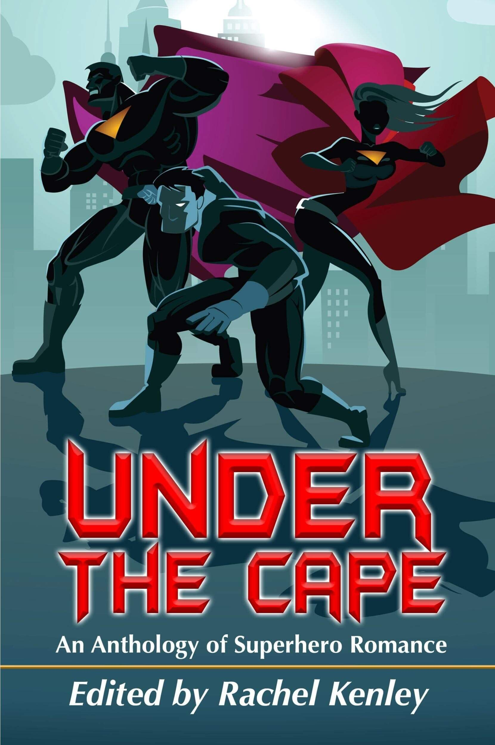 Under the Cape: An Anthology of Superhero Romance Cover. Riverdale Avenue Books.