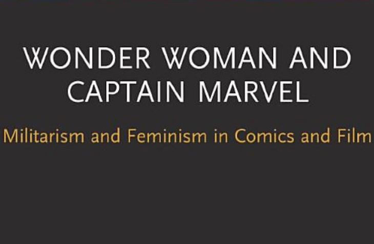 Wonder Woman and Captain Marvel: Militarism and Feminism in Comics and Film cropped cover