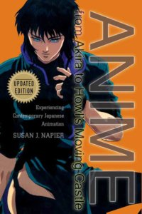 Book Cover of Anime: From Akira to Howl's Moving Castle, Major from Ghost in the Shell featured on an Orange Background