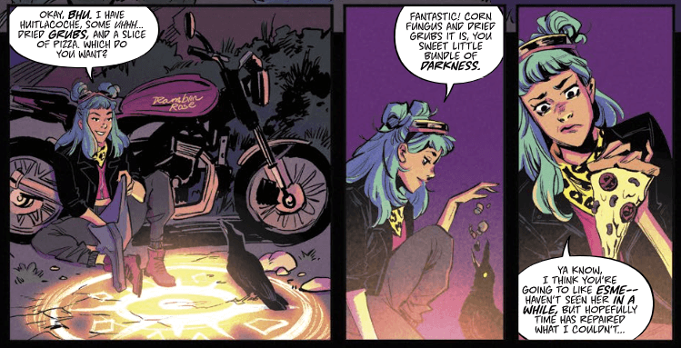 Three panels from Witchblood #1. In the first, Yonna, a young witch with teal hair, sits atop a magical circle while leaned against her motorcycle. Her crow, Bhu, also sits in the circle. Yonna offers several options for Bhu to eat dinner. In the second panel, Yonna drops food into Bhu's mouth. In the third panel, Yonna holds up a slice of pizza with an expression of uncertainty. Dialog suggests that they are going to meet a person named Esme that Yonna may have had some kind of previous relationship with.