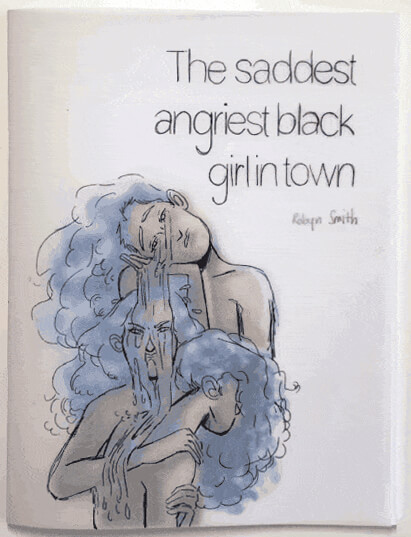 The cover of The Saddest, Angriest Black Girl in Town. A watercolor illustration of three figures, each portraits of the author, cascading into and consoling each other. The figure's hair is blue and full of volume, blending into the middle figure's tears. The Saddest, Angriest Black Girl in Town, Robyn Smith, Black Josei Press, 2021.