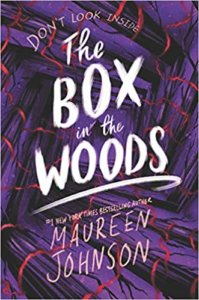 The cover of the YA novel, The Box in the Woods, by Maureen Johnson