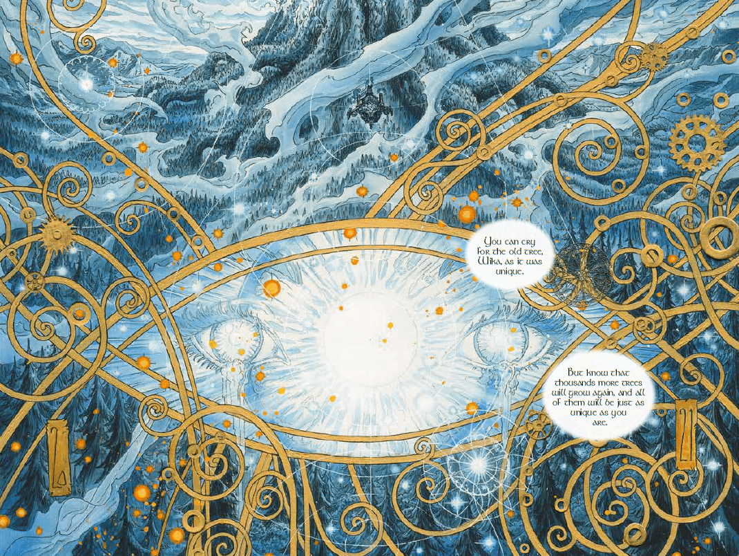 """A blue tinted scene focused on the bottom of a large tree in the forest with a small airship flying near it. Various intricate and swirling designs of golden vines and gears overlay on top of the scene, framing a close up of a pair of crying eyes. Two dialogue bubbles floating over the eyes read, """"You can cry for the old tree Wika, as it was unique. But know that thousands more trees will grow again, and all of them will be just as unique as you."""""""