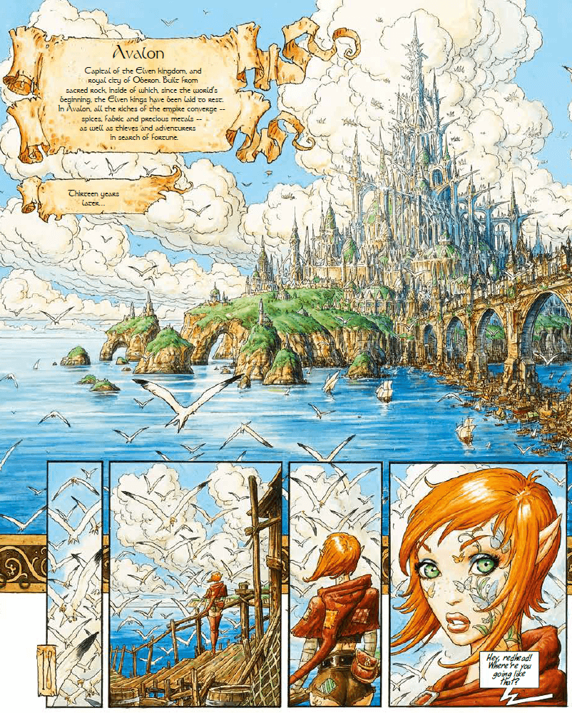 """A wide, exposition shot of a fantastical castle with sharp, vertical architecture sitting on an island. A """"Avalon: Capital of the Elven kingdom, and royal city of Oberon. Built from sacred rock, inside of which, since the world's beginning, the Elven kings have been laid to rest. In Avalon, all the riches of the empire converge—spices, fabric and precious metals—as well as theives and adventures in search of fortune. Thirteen years later..."""" Seagulls are flying from the foreground and continue through a panel sequence that slowly pans closer to the face of a young, red-haired girl with pointed ears, green eyes, and floral tattoos on her face. She turns around towards the direction of the reader in the last panel and someone yells off frame: """"Hey, redhead! Where're you going like that?"""""""