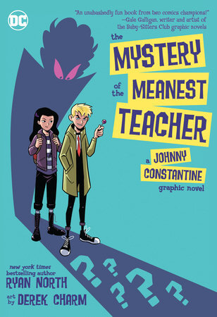 The cover of the Mystery of the Meanest teacher by Ryan North and Derek Charm - two kids stand in front of a looming spectre with pink eyes
