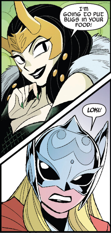 Lady Loki threatens to put bugs in Thor's food