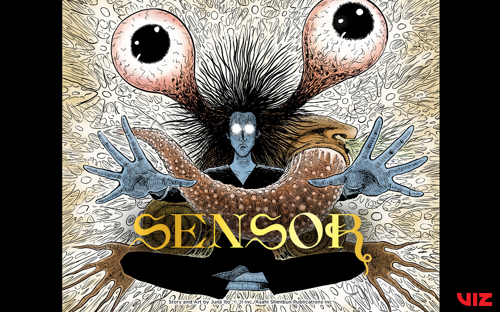 Promotional image for Sensor by Junji Ito, depicting a man sticking his arms out with huge detached eyeballs overhead.