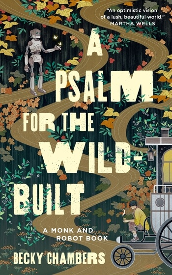 A Psalm for the Wild-Built cover image shows a winding path with a robot in one corner and a human figure with tea in the opposite one