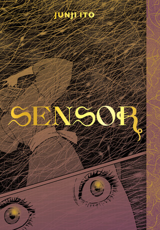 Cover of Sensor by Junji Ito depicting the title in gold foil with panels from the comic behind it.