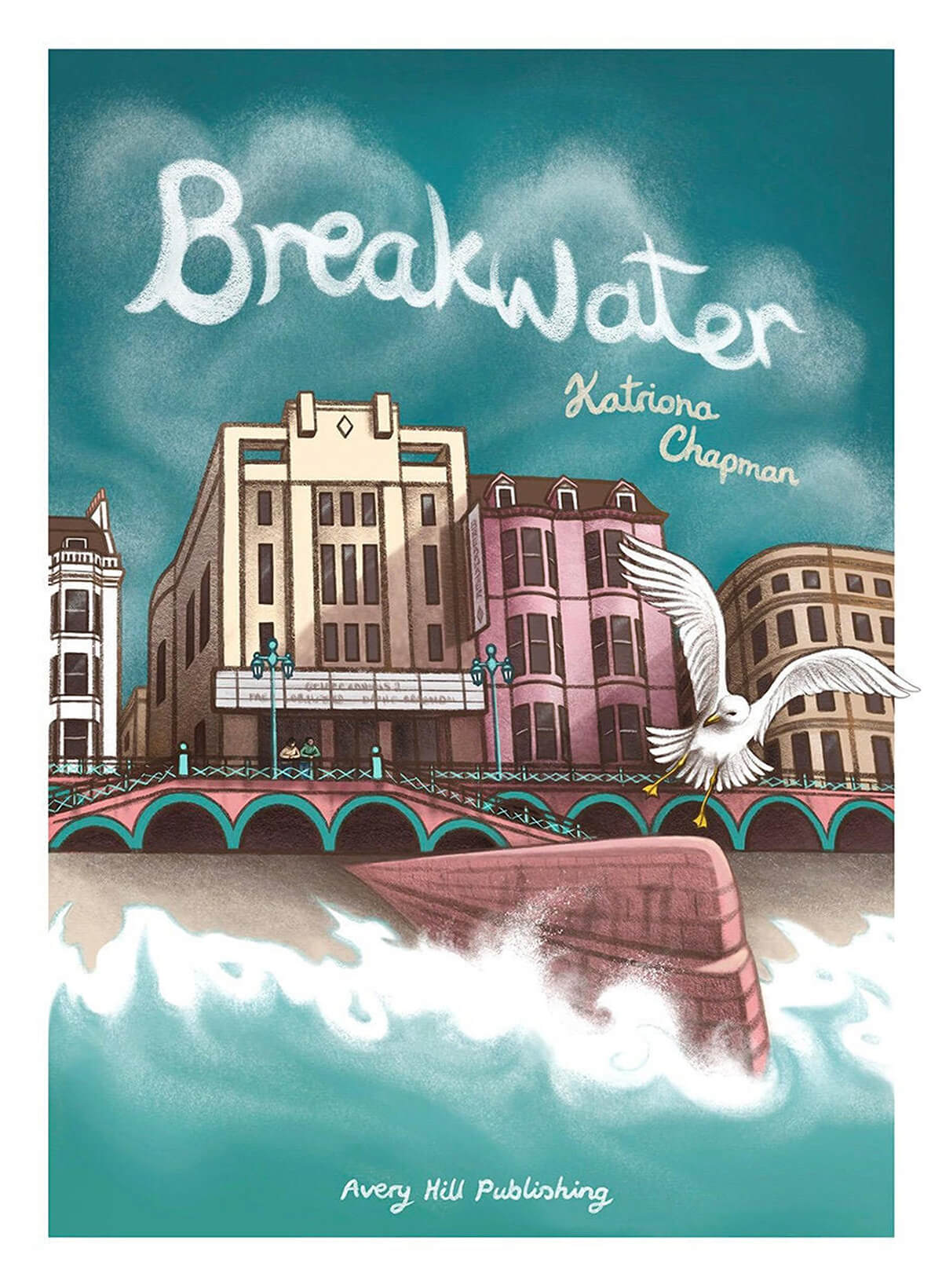The cover of Breakwater: the foreground of the cover is a breaking wave against a rock pier, behind which is a boardwalk with buildings, including a movie theatre. Two people lean on the boardwalk's railing in front of the theatre. Soft clouds populate the blue sky, only slightly darker than the ocean. The words 'Breakwater' and 'Katriona Chapman' are written in cursive, like skywriting in clouds, in the sky.