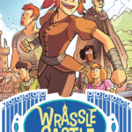 Wrassle Castle Book One: Learning the Ropes (Wonder Bound, September 2021)