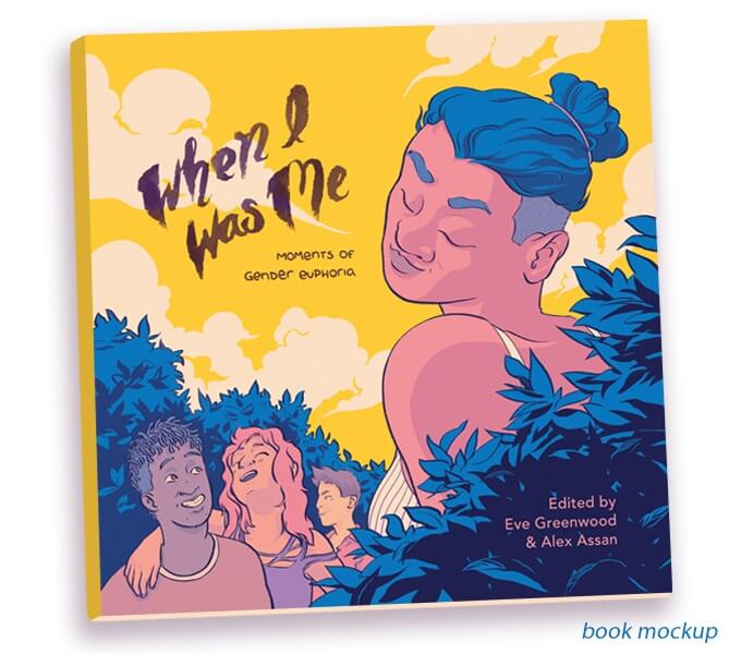 When I Was Me cover. On a background of yellow clouds, a person with black hair and an undercut luxuriates in the fresh air. Three more people smile in the background. When I Was Me; Eve Greenwood & Alex Assan (editors); Quindrie Press; 2021. Cover by C.A.P Ward.