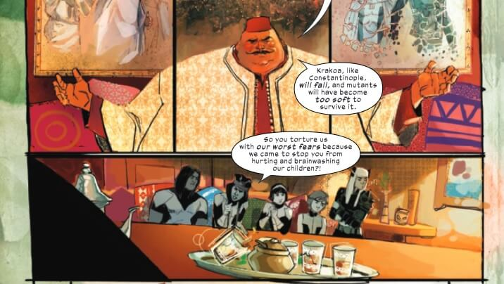 """The Shadow King is sitting surrounded by pillows, his hands open wide. He's wearing a caftan and a fez and he takes up three panels, across the page. iIn the panel under him, all five members of the New Mutants sit, gray scale in the bright room. Tea glasses are in the foreground. The Shadow King is saying, """"Krakoa, like Constantiople, will fall, and mutants will have become too soft to survive it."""" Dani replies with, """"So you torture us with our worst fears because we came to stop you from hurting and brainwashing our children?!"""""""